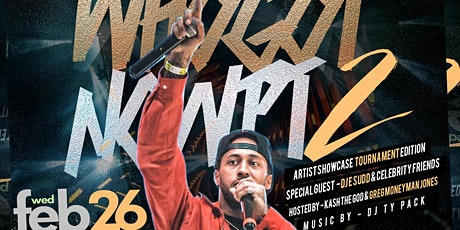 WHO GOT NOW ARTIST SHOWCASE PART 2 (TOURNAMENT WEEKEND EDITION) tickets