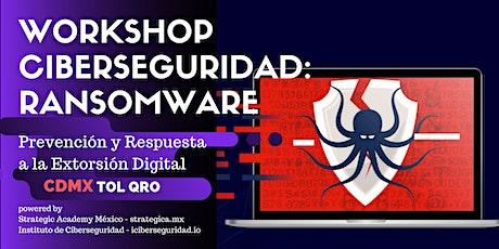 Ciberseguridad Ransomware: Prevención y Respuesta a la Extorsión Digital - CDMX boletos