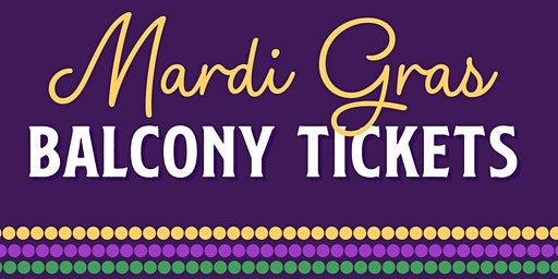 Mardi Gras 2020 Balcony Tickets @ NOLA COOKERY
