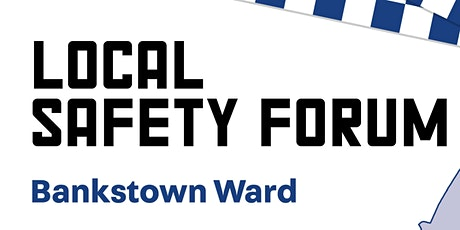 Bankstown Local Safety Forum 2020 tickets