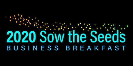 "2020 ""Sow The Seeds"" Business Breakfast tickets"