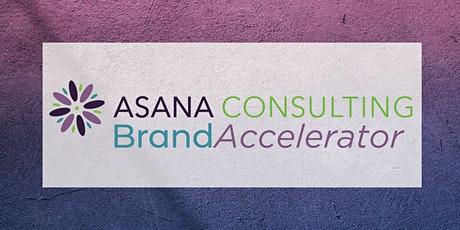 Brand Accelerator Workshop with Asana Consulting tickets