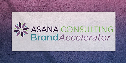 Brand Accelerator Workshop with Asana Consulting