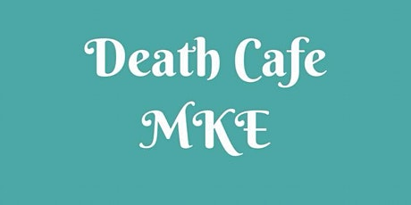 Death Cafe MKE Meet Up tickets