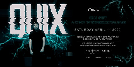 Quix - IDK Tour | IRIS ESP101 Learn to Believe | Saturday April 11 tickets