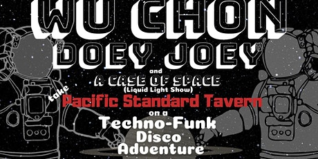 Wu Chon and Doey Joey Space Funk Party at PST tickets