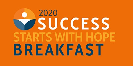 2020 Success Starts with Hope Breakfast tickets