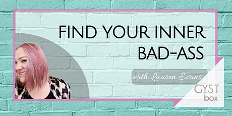 FIND YOUR INNER BAD-ASS: Uncover The Real You tickets