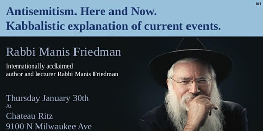 Manis Friedman on Antisemitism.  Kabbalah's explanation of current events.