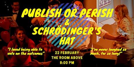 Publish or Perish & Schrödinger's Hat tickets