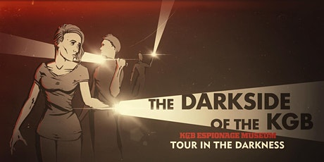Exclusive tour in the dark 'The Darkside of the KGB' tickets