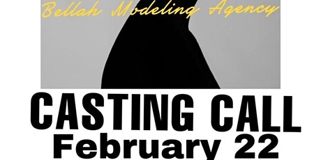 Bellah Modeling Agency Casting Call tickets