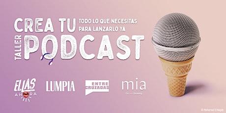 PODCAST BOOTCAMP CDMX | Crea Tu Podcast boletos