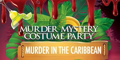 Murder Mystery Costume Party! Crime in the Caribbean! tickets