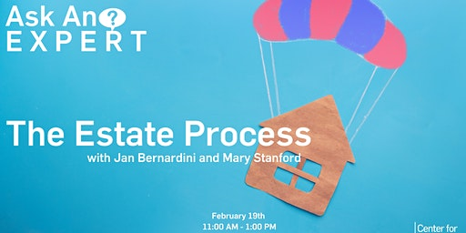 Ask an Expert - The Estate Process - Jan Bernardini and Mary Stanford