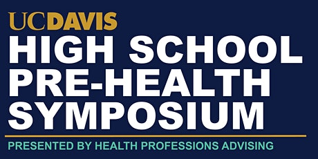 2020 UC Davis High School Pre-Health Symposium tickets