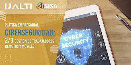 Conferencia: Ciberseguridad, Gestión de Trabajadores Remotos y Móviles entradas