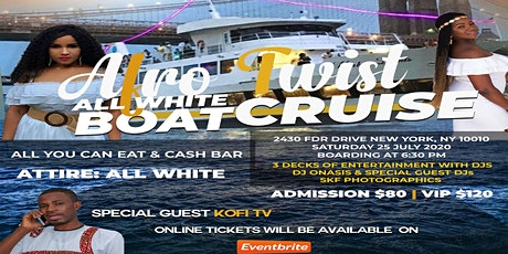 AFRO TWIST ALL WHITE BOAT CRUISE PARTY.  Come, enjoy and have a good time tickets