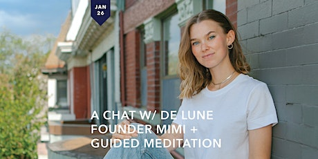 A Chat w/ De Lune Founder Mimi + Guided Meditation tickets