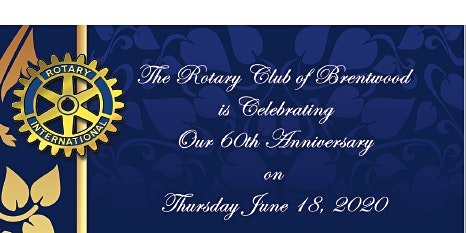 2020 Brentwood  Rotary Club  60th Anniversary Gala