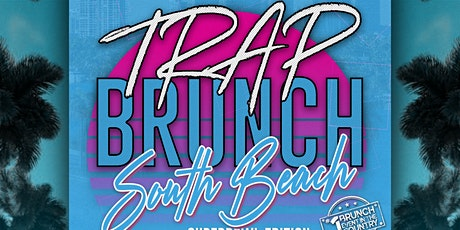 Trap Brunch by Smokin' Aces™ - South Beach Superbowl Edition @ UNCUT MIAMI tickets