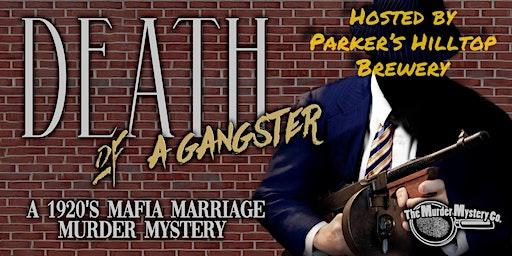 """DEATH OF A GANGSTER""  A 1920'S MAFIA MARRIAGE MURDER MYSTERY"