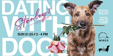 Dating with Dogs @Stanleys on Stanley billets