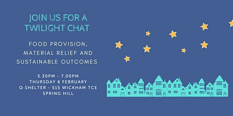 Twilight Chat - Food provision, material relief and sustainable outcomes tickets