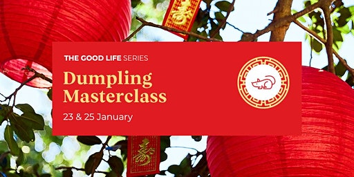 The Good Life Series: Dumpling Masterclass