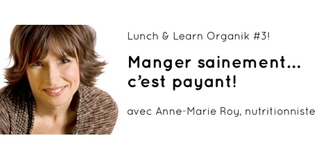 """""""Les Lunchs & Learn Organik"""" - Numéro 3 - NUTRITION billets"""
