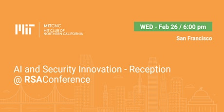 AI and Security Innovation - Reception @ RSAConference - Company Registrations tickets