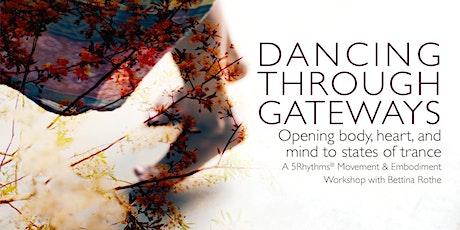 Dancing Through Gateways: A 5Rhythms® Workshop with Bettina Rothe tickets