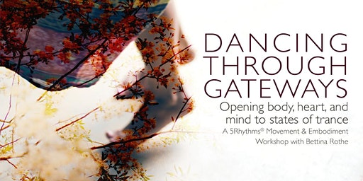 Dancing Through Gateways: A 5Rhythms® Workshop with Bettina Rothe