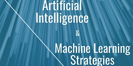 Artificial Intelligence and Machine Learning Strategies for Leaders tickets