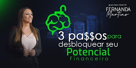 Palestra: 3 passos para desbloquear o seu potencial financeiro! ingressos