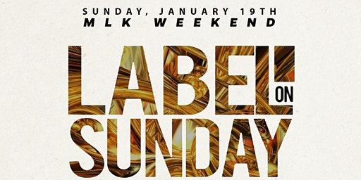 LabelOnSunday Reunion Party MLK Weekend