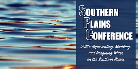 2020 Southern Plains Conference: Representing, Modeling, & Imagining Water tickets