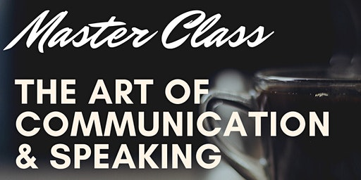 The Art of Communication & Speaking Masterclass