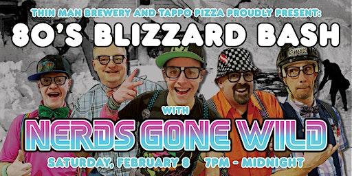 80's Blizzard Bash with Nerds Gone Wild