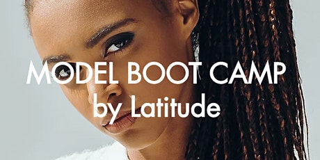 Model Boot Camp by Latitude - Albany, NY Modeling   Open Call billets