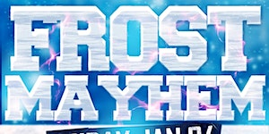 Frost Mayhem @ Fiction // Fri Jan 24 | Ladies FREE...