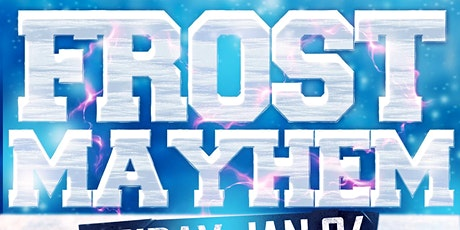 Frost Mayhem @ Fiction // Fri Jan 24 | Ladies FREE Before 11PM, $5 Drinks & 1000+ People! tickets