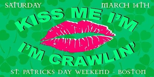 Kiss Me I'm Crawlin'  - Boston's Official St. Patrick's Day Mega Bar Crawl