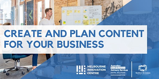 Content Creation: How to Create and Plan Content for your Business - Southern Grampians