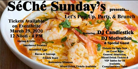 SéChé Sundays...The Pop-up, Party, & Brunch! tickets