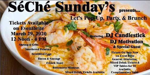 SéChé Sundays...The Pop-up, Party, & Brunch!