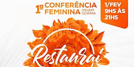 1º CONFERÊNCIA FEMININA - MEVAM GOIÂNIA (RESTAURAI) ingressos