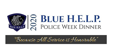 2020 Blue H.E.L.P. Police Week Dinner tickets