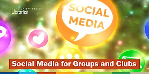 Social Media for Groups and Clubs - Bribie Island Library