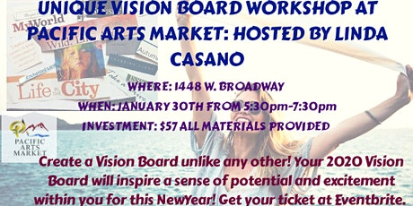 Unique Vision Board Workshop at Pacific Arts Market: Hosted by Linda Casano tickets